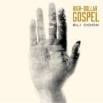 High-Dollar Gospel preaches a high voltage bolt to your ears and shakes you loose.