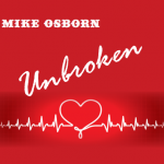 Mike Osborn's UNBROKEN is something you'll wanna hear