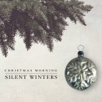 Fallen Tree Records Presents: Christmas Morning by Silent Winters