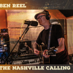 """tough times they never last, tough people do"" – Ben Reel – THE NASHVILLE CALLING OUT 3/27"