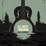 "ELI COOK Hits Like A Haymaker with ""ALL NIGHT THING"""